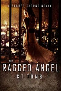 The Ragged Angel by K. T. Tomb