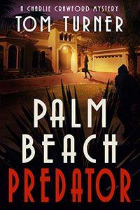 Palm Beach Predator by Tom Turner