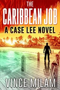 The Caribbean Job by Vince Milam
