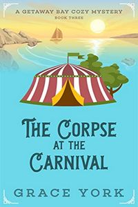The Corpse at the Carnival by Grace York