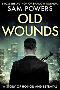 Old Wounds by Sam Powers