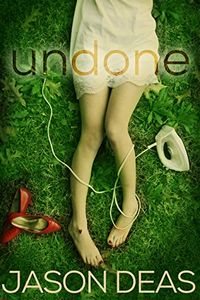 Undone by Jason Deas
