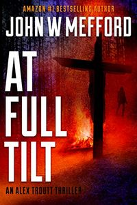 AT Full Tilt by John W. Mefford