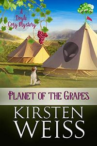 Planet of the Grapes by Kirsten Weiss