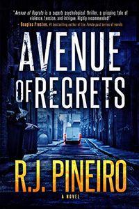 Avenue of Regrets by R. J. Pineiro