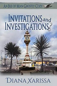Invitations and Investigations by Diana Xarissa