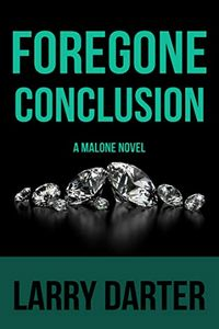 Foregone Conclusion by Larry Darter