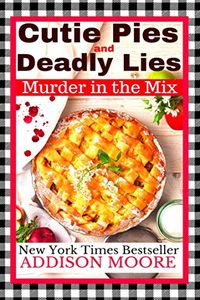 Cutie Pies and Deadly Lies by Addison Moore