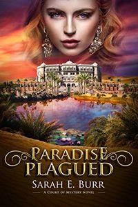 Paradise Plagued by Sarah E. Burr