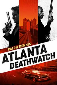 Atlanta Deathwatch by Ralph Dennis
