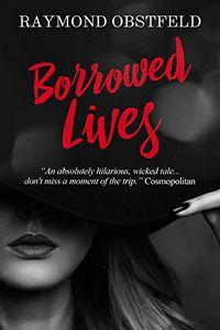 Borrowed Lives by Raymond Obstfeld