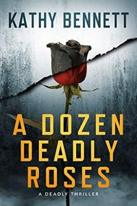 A Dozen Deadly Roses by Kathy Bennett