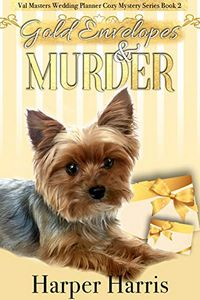 Gold Envelopes & Murder by Harper Harris