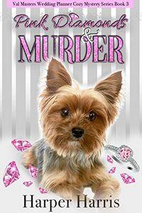 Pink Diamonds & Murder by Harper Harris