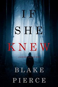 If She Knew by Blake Pierce
