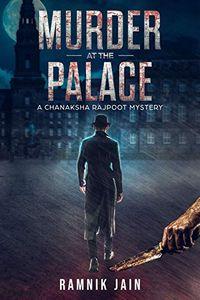 Murder at the Palace by Ramnik Jain