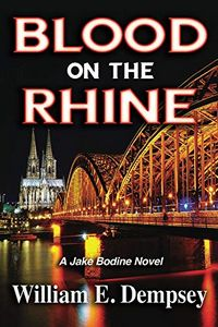Blood on the Rhine by William E. Dempsey
