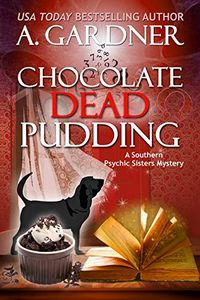 Chocolate Dead Pudding by A. Gardner