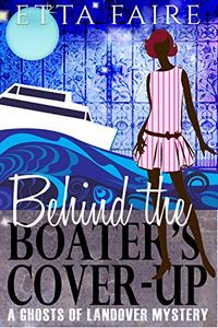 Behind the Boater's Cover-Up by Etta Faire