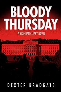 Bloody Thursday by Dexter Bradgate