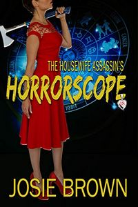 The Housewife Asssassin's Horrorscope by Josie Brown