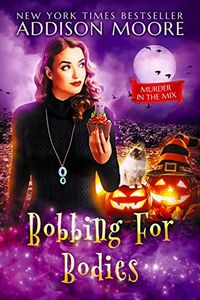 Bobbing for Bodies by Addison Moore