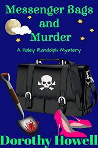 Messenger Bags and Murder by Dorothy Howell
