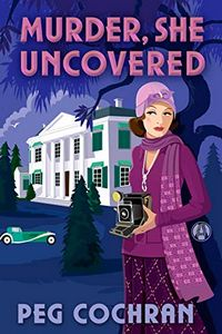 Murder, She Uncovered by Peg Cochran