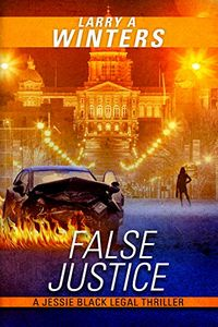 False Justice by Larry A. Winters