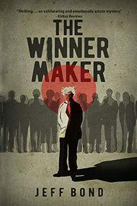 The Winner Maker by Jeff Bond