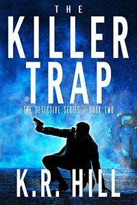 The Killer Trap by K. R. Hill