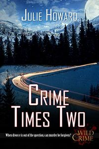 Crime Times Two by Julie Howard