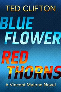 Blue Flower Red Thorns by Ted Clifton