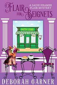 A Flair for Beignets by Deborah Garner
