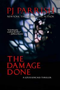The Damage Done by P. J. Parrish