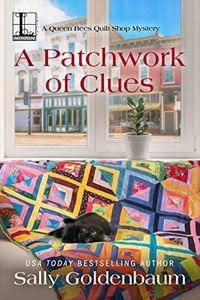 A Patchwork of Clues by Sally Goldenbaum
