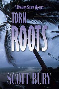 Torn Roots by Scott Bury