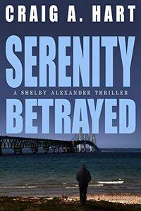 Serenity Betrayed by Craig A. Hart