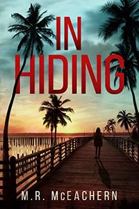 In Hiding by M. R. McEachern