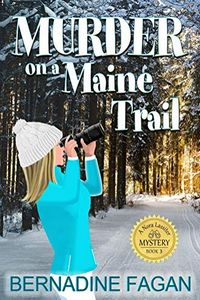 Murder on a Maine Trail by Bernadine Fagan