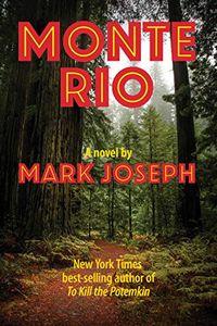 Monte Rio by Mark Joseph