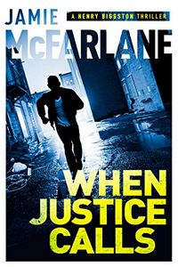 When Justice Calls by Jamie McFarlane