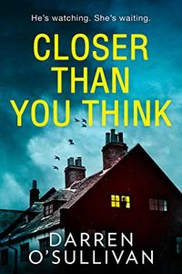 Closer Than You Think by Darren O'Sullivan