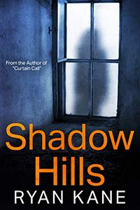 Shadow Hills by Ryan Kane