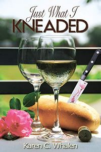 Just What I Kneaded by Karen C. Whalen