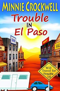 Trouble in El Paso by Minnie Crockwell