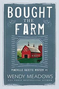 Bought the Farm by Wendy Meadows
