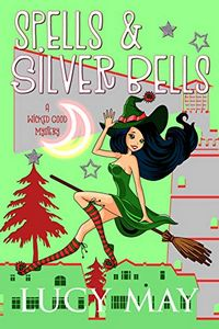 Spells & Silver Bells by Lucy May