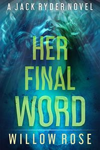 Her Final Word by Willow Rose