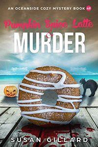 Pumpkin Spice Latte & Murder by Susan Gillard